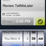 tellmelatertimepicker 150x150 QuickAdvice: Dont Forget The Little Things With TellMeLater